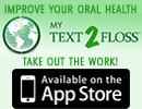 Improve Your Oral Health with My Text2Floss and Take Out The Work! Available on the App Store.