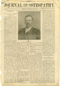 The Journal of Osteopathy featured Dr. Still on the cover of the first issue. The journal was printed from 1894-1964. To view the early issues online, visit atsu.edu/museum/subscription.